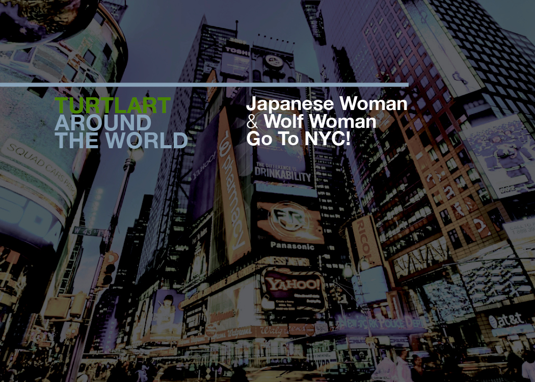 Japanese & Wolf Woman go to New York!